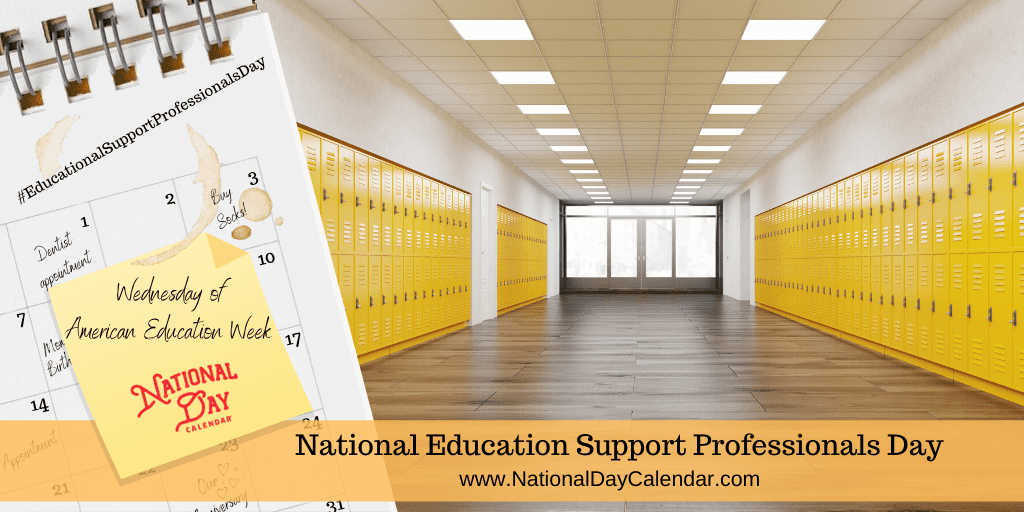 11.20.2019   NATIONAL EDUCATION SUPPORT PROFESSIONALS DAY Wednesday of American Education